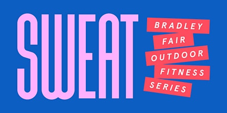 Bradley Fair Sweat with WERQ & Opti-Life tickets