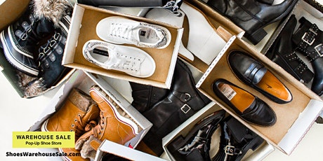 Warehouse Sale Pop-Up Shoe Store Grand Opening tickets