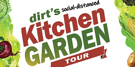 Dirt Mag's Kitchen Garden Tour: Social-Distancing Style tickets