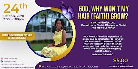 God, Why Won't My Hair (Faith) Grow? tickets