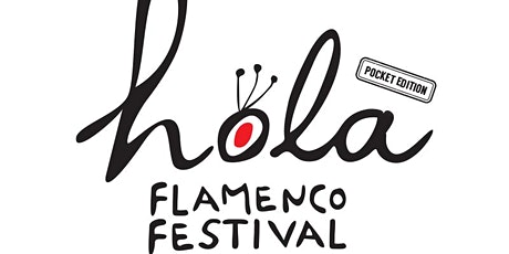 ¡Hola Flamenco Festival !2020 pocket edition tickets