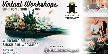 Virtual Wine Bottle Succulent Workshop - PICKUP ONLY at Grandview Vineyard tickets