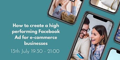 Creating  a high performing Facebook Ad for e-commerce businesses tickets