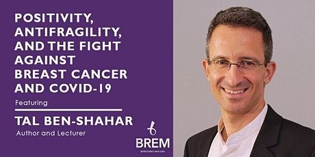 Positivity, Antifragility, and the Fight Against Breast Cancer and COVID-19 tickets