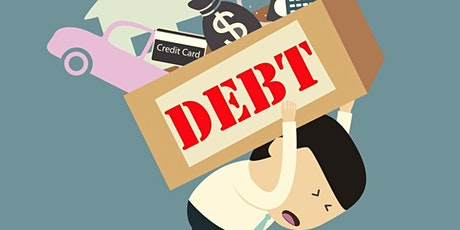 DEBT 101 - How to effectively pay off your debt - FREE CLASS tickets