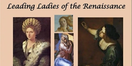 LEADING LADIES OF THE RENAISSANCE - A free webinar by Carla Gambescia tickets