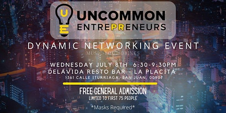 July Uncommon EntrePReneurs Dynamic In Person Networking Event tickets