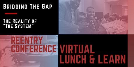 "Lunch & Learn - Bridging The Gap: The Reality of ""The System"" biglietti"