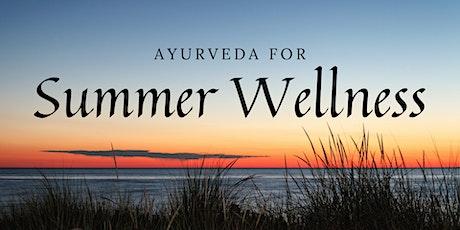 Ayurveda for Summer Wellness Workshop tickets