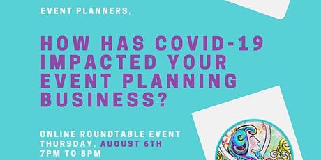 How has Covid-19 impacted your event planning business? tickets