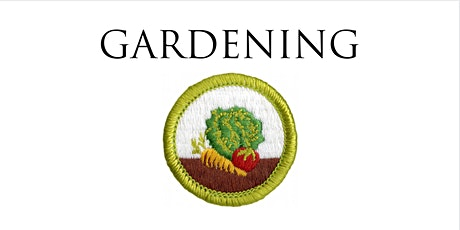Gardening Merit Badge - Online tickets