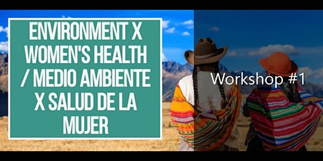 Environment x Women's Health Workshop #1 tickets