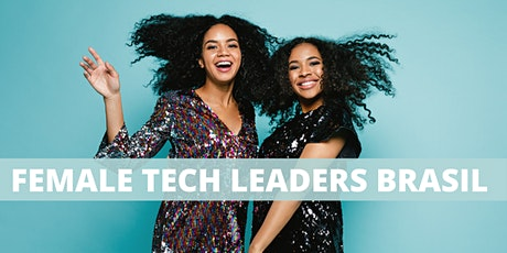 Female Tech Leaders Brasil Summit - Waiting List bilhetes