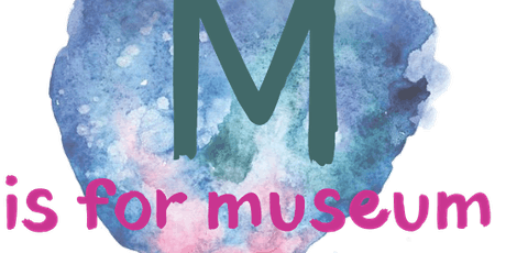 M is for Museum tickets