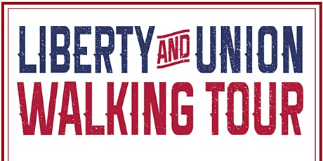 Liberty and Union Walking Tour tickets