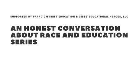 An Honest Conversation About Race and Education #2 billets