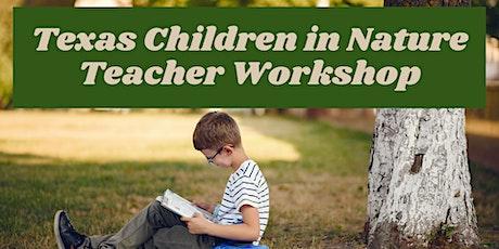Texas Children in Nature Teacher Workshop tickets