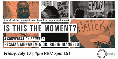 Is This The Moment? A Conversation With Resmaa Menakem & Dr. Robin DiAngelo tickets