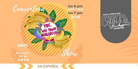 Cuarentena Show - Yes, Nós Temos Burlesco!online billets
