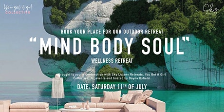Mind Body Soul Retreat - You Got it Girl Collective tickets