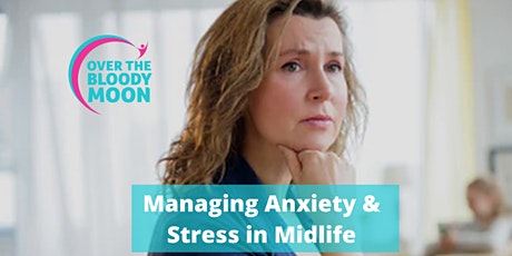 Managing Anxiety & Stress in Midlife tickets