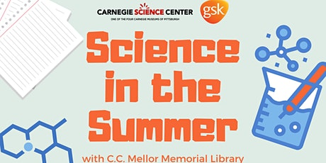 GSK Science in the Summer with the Carnegie Science Center tickets
