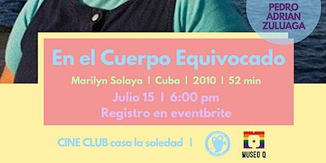Cine Club V 37. En el Cuerpo Equivocado - Con presencia de Pedro A. Zuluaga tickets