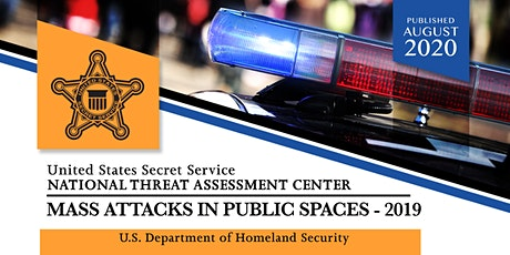 "U.S. Secret Service (USSS), ""Mass Attacks in Public Spaces - 2019"" tickets"