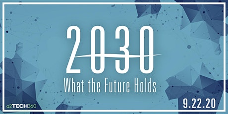 a2tech360 presents: 2030: What the Future Holds tickets