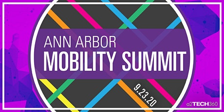 a2Tech360 presents: 2020 Mobility Summit tickets