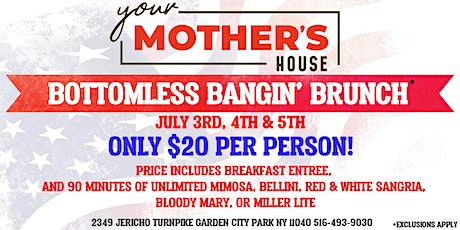 Your Mothers House July 4th Weekend Bangin' Bottomless Brunch tickets