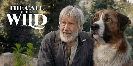 The Call of the Wild (PG) ***PAID ADMISSION*** tickets