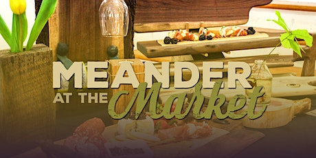 Meander at the Market tickets