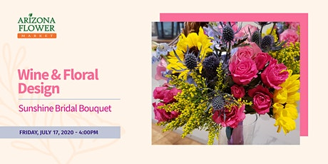 Wine & Floral Design: Sunshine Bridal Bouquet tickets