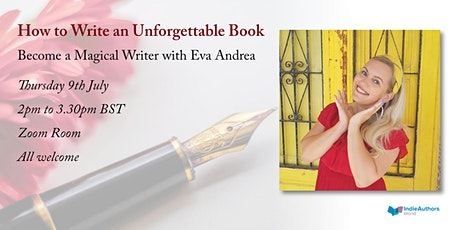 How to Write an Unforgettable Book -Become a Magical Writer with Eva Andrea tickets