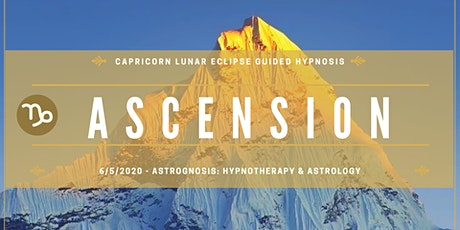 Capricorn Lunar Eclipse: Ascension tickets