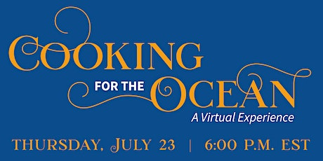Cooking for the Ocean: A Virtual Celebrity Chef Event tickets