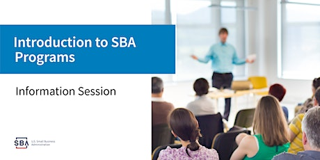 WEBINAR - SBA Overview & Economic Injury Disaster Loan (EIDL) Update tickets