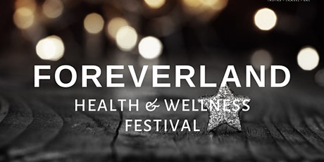 Foreverland: Health & Wellness Event tickets
