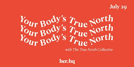 Your Body's True North tickets