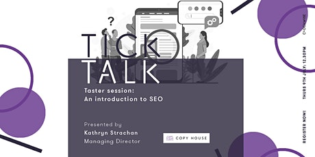 Tick Talk: Taster session - An Introduction to SEO tickets