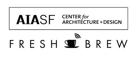 FRESH BREW | Behind the Design: Traveler Amenity Space at SFO tickets
