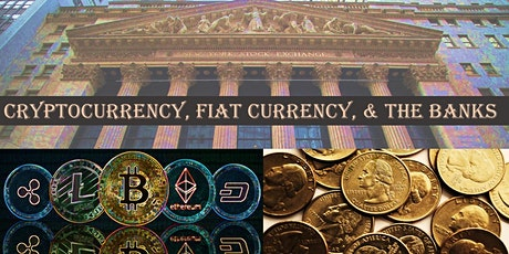 Copy of Cryptocurrency, Fiat Currency, and the Banks (Online Discussion) tickets
