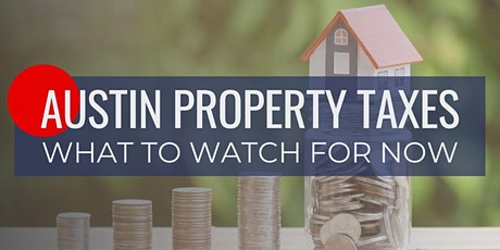 Austin Property Taxes:  What to Watch for Now tickets