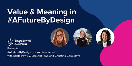 Value & Meaning in #AFutureByDesign | #AFutureByDesign Series tickets