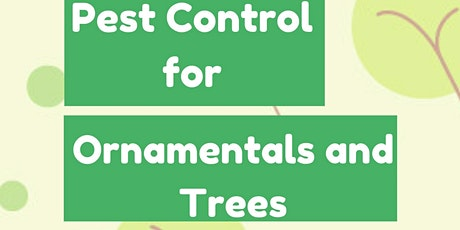 Pest Control For Ornamentals & Trees tickets