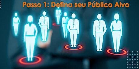TURMA 6 - PASSO 1 - Defina Seu Público Alvo ingressos