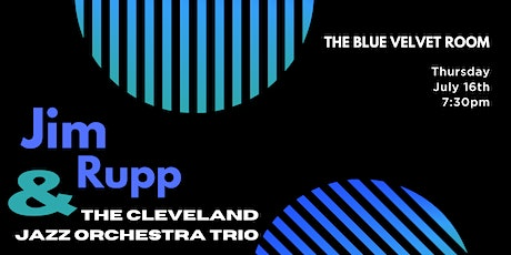 Jim Rupp & The Cleveland Jazz Orchestra Trio at The Blue Velvet Room tickets