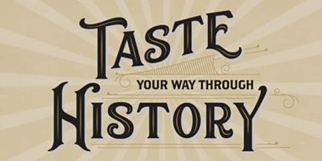 Taste Your Way Through History tickets
