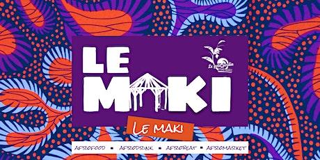 LE MAKI, votre nouveau rendez-vous afrosavoureux ! billets